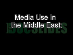 Media Use in the Middle East: PowerPoint PPT Presentation
