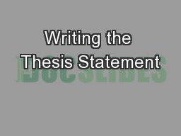 Writing the Thesis Statement PowerPoint PPT Presentation