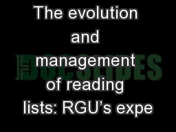 The evolution and management of reading lists: RGU's expe PowerPoint PPT Presentation