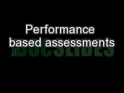 Performance based assessments