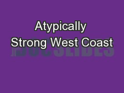 Atypically Strong West Coast