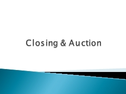 Closing & Auction