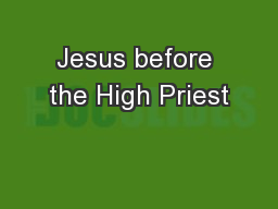 Jesus before the High Priest PowerPoint PPT Presentation