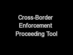Cross-Border Enforcement Proceeding Tool