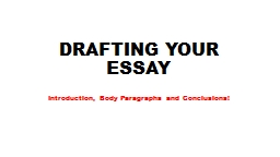 DRAFTING YOUR ESSAY