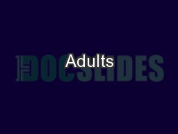 Adults PowerPoint PPT Presentation