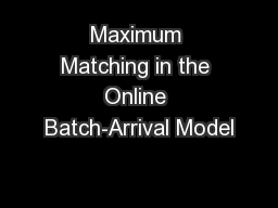 Maximum Matching in the Online Batch-Arrival Model