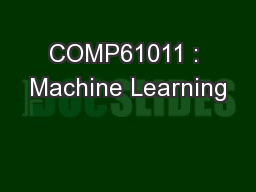 COMP61011 : Machine Learning
