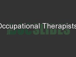 Occupational Therapists: