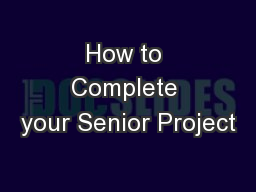 How to Complete your Senior Project