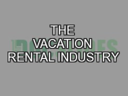 THE VACATION RENTAL INDUSTRY
