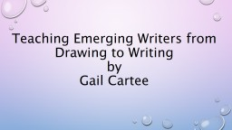 Teaching Emerging Writers from Drawing to Writing