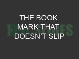 THE BOOK MARK THAT DOESN�T SLIP