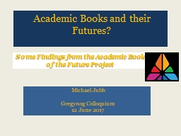 Academic Books and their Futures? PowerPoint PPT Presentation