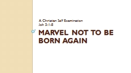 Marvel Not to Be Born Again