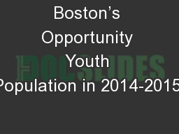 Boston's Opportunity Youth Population in 2014-2015:
