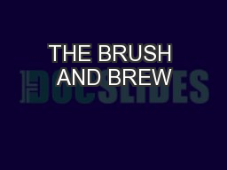 THE BRUSH AND BREW
