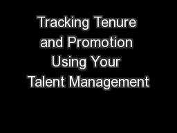 Tracking Tenure and Promotion Using Your Talent Management