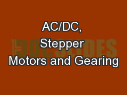 AC/DC, Stepper Motors and Gearing