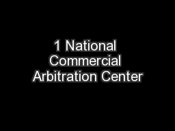 1 National Commercial Arbitration Center