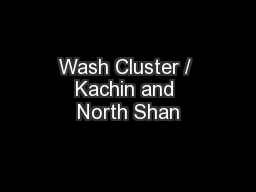 Wash Cluster / Kachin and North Shan