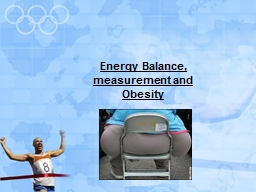 Energy Balance, measurement and Obesity
