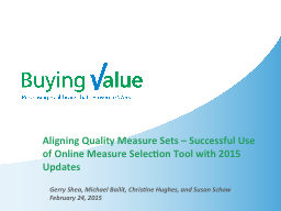 Aligning Quality Measure Sets – Successful Use of Online