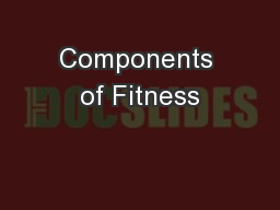 Components of Fitness PowerPoint PPT Presentation