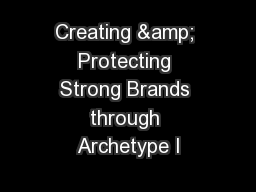 Creating & Protecting Strong Brands through Archetype I