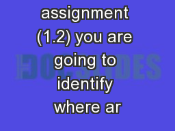 In this assignment (1.2) you are going to identify where ar