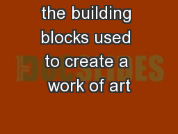 the building blocks used to create a work of art PowerPoint PPT Presentation