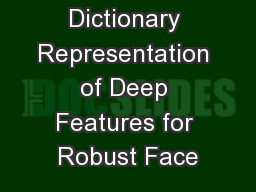 Dictionary Representation of Deep Features for Robust Face