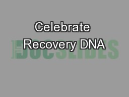 Celebrate Recovery DNA PowerPoint PPT Presentation