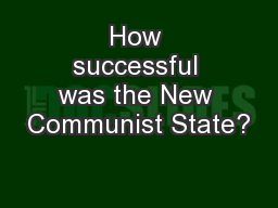 How successful was the New Communist State?