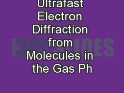 Ultrafast Electron Diffraction from Molecules in the Gas Ph