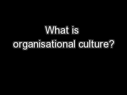 What is organisational culture?