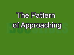 The Pattern of Approaching