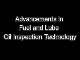 Advancements in Fuel and Lube Oil Inspection Technology