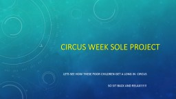 Circus week Sole project