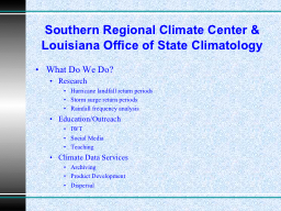 Southern Regional Climate Center & Louisiana Office of