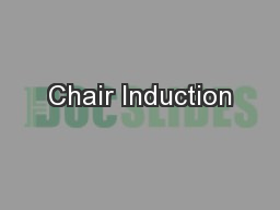 Chair Induction PowerPoint PPT Presentation