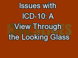 Issues with ICD-10: A View Through the Looking Glass