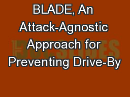 BLADE, An Attack-Agnostic Approach for Preventing Drive-By