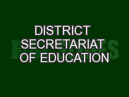 DISTRICT SECRETARIAT OF EDUCATION