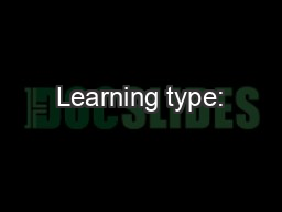 Learning type: