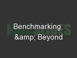 Benchmarking & Beyond
