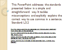 This PowerPoint addresses the standards presented below in