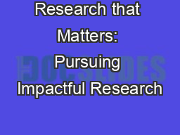 Research that Matters: Pursuing Impactful Research