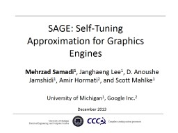 SAGE: Self-Tuning Approximation for Graphics Engines PowerPoint PPT Presentation