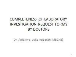 COMPLETENESS OF LABORATORY INVESTIGATION REQUEST FORMS  BY